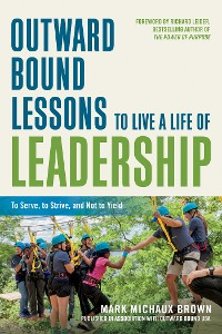Cover Outward Bound Lessons to Live a Life of Leadership
