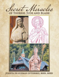Cover Secret Miracles of Therese, Jude and Blaise