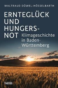 Cover Ernteglück und Hungersnot