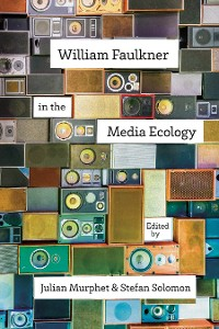 Cover William Faulkner in the Media Ecology