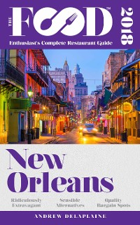 Cover NEW ORLEANS - 2018 - The Food Enthusiast's Complete Restaurant Guide