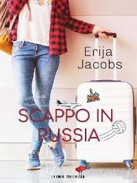 Cover Scappo in Russia (Un cuore per capello)