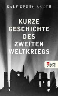 Cover Kurze Geschichte des Zweiten Weltkriegs