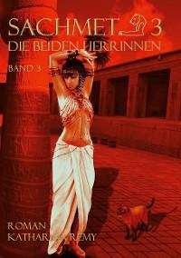 Cover Sachmet Die beiden Herrinnen