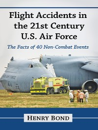 Cover Flight Accidents in the 21st Century U.S. Air Force
