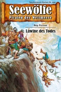 Cover Seewölfe - Piraten der Weltmeere 444