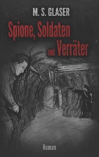 Cover Spione, Soldaten und Verräter
