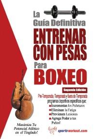 Cover La guia definitiva - Entrenar con pesas para boxeo