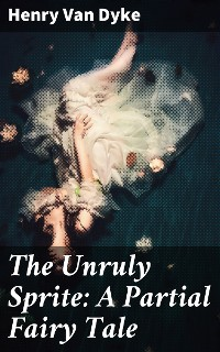 Cover The Unruly Sprite: A Partial Fairy Tale