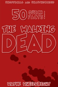 Cover 50 Quick Facts About the Walking Dead