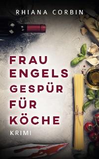 Cover Frau Engels Gespür für Köche