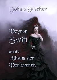 Cover Veyron Swift und die Allianz der Verlorenen