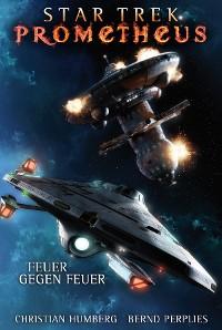 Cover Star Trek - Prometheus 1: Feuer gegen Feuer