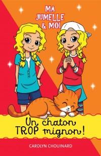 Cover Ma jumelle et moi  - Un chaton trop mignon!