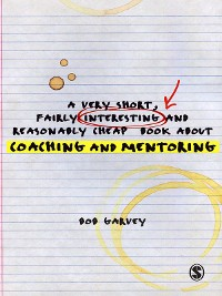 Cover A Very Short, Fairly Interesting and Reasonably Cheap Book About Coaching and Mentoring