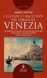 Cover I luoghi e i racconti più strani di Venezia