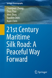Cover 21st Century Maritime Silk Road: A Peaceful Way Forward