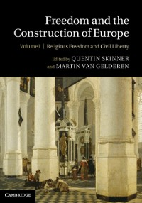 Cover Freedom and the Construction of Europe: Volume 1, Religious Freedom and Civil Liberty