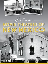Cover Historic Movie Theatres of New Mexico