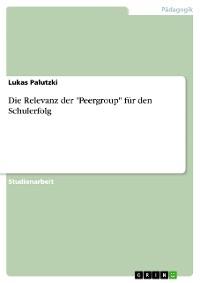 """Cover Die Relevanz der """"Peergroup"""" für den Schulerfolg"""