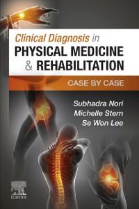 Cover Clinical Diagnosis in Physical Medicine & Rehabilitation E-Book