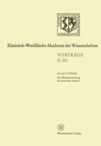 Cover Die Wiederherstellung der deutschen Einheit - Retrospektive und Perspektive