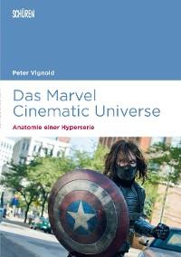 Cover Das Marvel Cinematic Universe – Anatomie einer Hyperserie