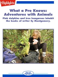 Cover What a Pro Knows: Adventures with Animals