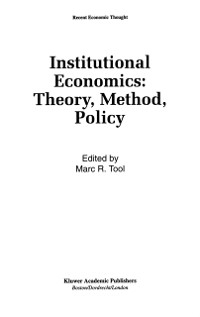 Cover Institutional Economics: Theory, Method, Policy