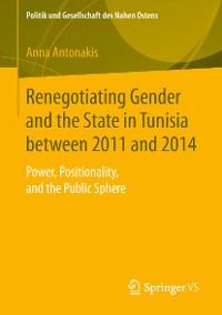 Cover Renegotiating Gender and the State in Tunisia between 2011 and 2014