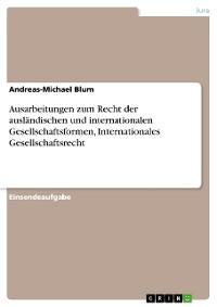 Cover Ausarbeitungen zum Recht der ausländischen und internationalen Gesellschaftsformen, Internationales Gesellschaftsrecht