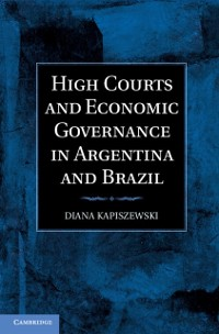 Cover High Courts and Economic Governance in Argentina and Brazil