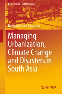 Cover Managing Urbanization, Climate Change and Disasters in South Asia