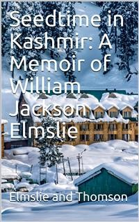 Cover Seedtime in Kashmir: A Memoir of William Jackson Elmslie