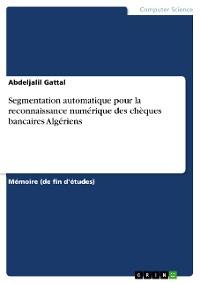 Cover Segmentation automatique pour la reconnaissance numérique des chèques bancaires Algériens