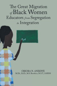 Cover The Great Migration of Black Women Educators from Segregation to Integration