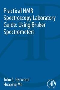 Cover Practical NMR Spectroscopy Laboratory Guide: Using Bruker Spectrometers