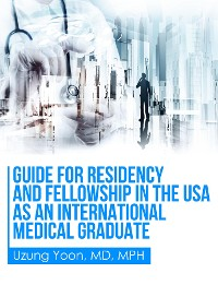 Cover Guide for Residency and Fellowship in the USA as an International Medical Graduate