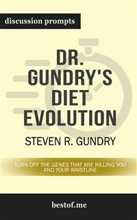 "Cover Summary: ""Dr. Gundry's Diet Evolution: Turn Off the Genes That Are Killing You and Your Waistline"" by Steven R. Gundry 