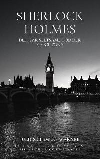 Cover Sherlock Holmes und der gar seltsame Tod der Stockton's