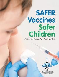 Cover Safer Vaccines, Safer Children