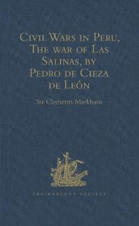 Cover Civil Wars in Peru, The war of Las Salinas, by Pedro de Cieza de Leon
