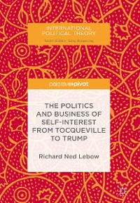 Cover The Politics and Business of Self-Interest from Tocqueville to Trump