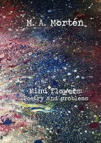 Cover Mind flowers: Poetry and problems