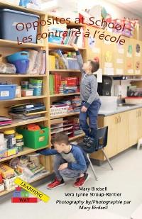 Cover Opposites at School/ Les contraires à l'école