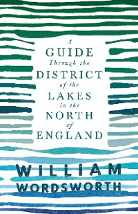 Cover A Guide Through the District of the Lakes in the North of England