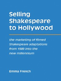 Cover Selling Shakespeare to Hollywood