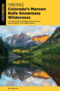 Cover Hiking Colorado's Maroon Bells-Snowmass Wilderness