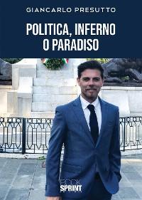 Cover Politica, Inferno o Paradiso