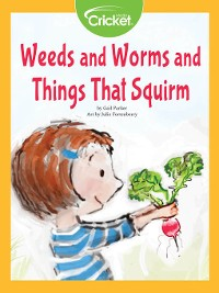 Cover Weeds and Worms and Things That Squirm